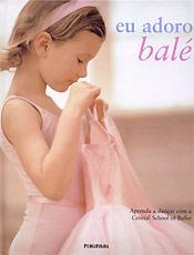 Livro mostra o mundo do balé clássico de forma leve e didática